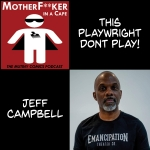 Jeff Campbell - This Playwright Don't PLAY!
